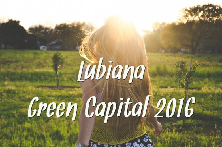 Lubiana – European Green Capital 2016