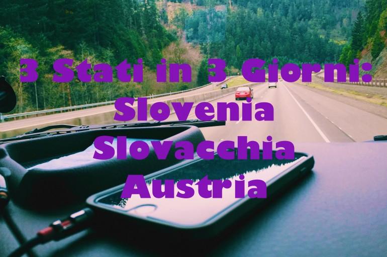 3 Stati in 3 Giorni: Slovenia-Slovacchia-Austria