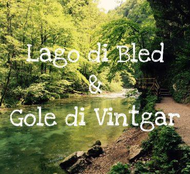 Lago di Bled & Gole di Vintgar