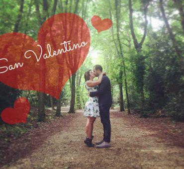 Idee e spunti per un San Valentino indimenticabile