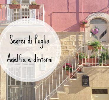 Adelfia: la Puglia che non conosci