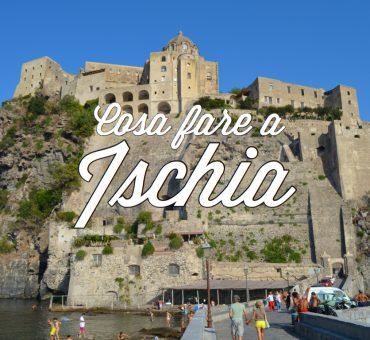 3 (insolite) cose da fare a Ischia
