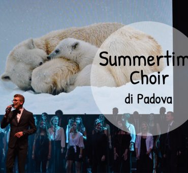 Summertime Choir di Padova - un grande concerto, per una grande causa!