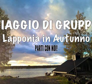 Lapponia in Autunno – PARTI CON NOI!