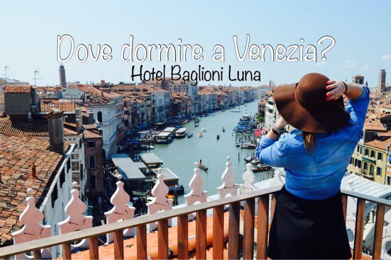 Dove dormire a Venezia: Baglioni Hotel Luna