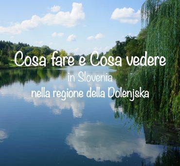 Slovenia - cosa fare nell'incantevole regione della Dolenjska
