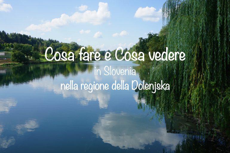 Slovenia – cosa fare nell'incantevole regione della Dolenjska