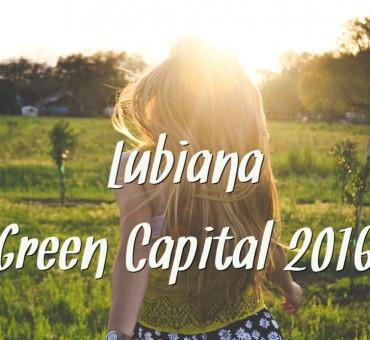 Lubiana – European Green Capital 2016