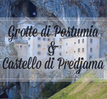 Grotte di Postumia e Castello di Predjama