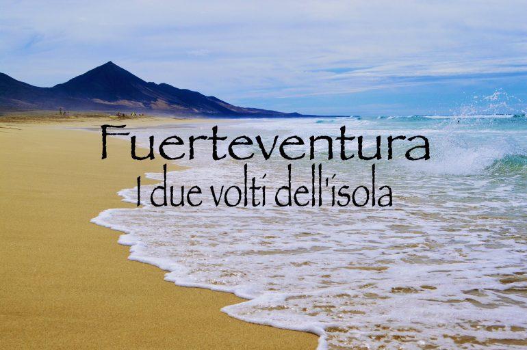Fuerteventura: i due volti dell'isola