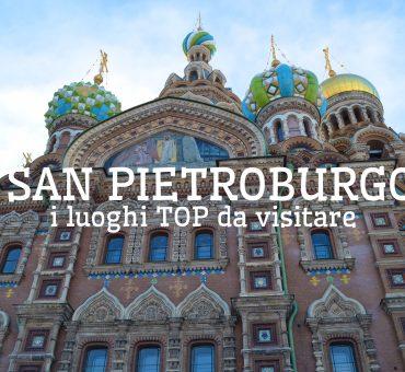 Viaggio a San Pietroburgo: tutti i luoghi da non perdere