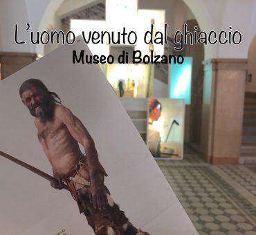 La mummia di Otzi - visita al Museo Archeologico dell'Alto Adige